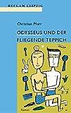 Odysseus und der fliegende Teppich: Roman (Reclam Bibliothek Leipzig)