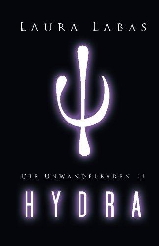 Hydra (Die Unwandelbaren, Band 2)