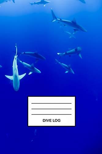 Dive Log: Detailliertes Haie Taucherlogbuch Tauchertagebuch für bis zu 110 Tauchgänge I Gerätetauchen Tauchbuch für Taucher den Open Water oder ... Diver Log Book I Größe 6 x 9 I 110 Seiten