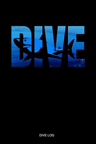 Dive Log: Detailliertes Hai Taucherlogbuch Tauchertagebuch für bis zu 110 Tauchgänge I Gerätetauchen Tauchbuch für Taucher den Open Water oder ... Diver Log Book I Größe 6 x 9 I 110 Seiten