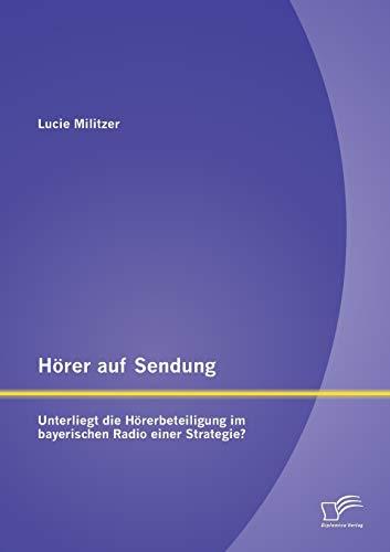 Hörer auf Sendung: Unterliegt die Hörerbeteiligung im bayerischen Radio einer Strategie?