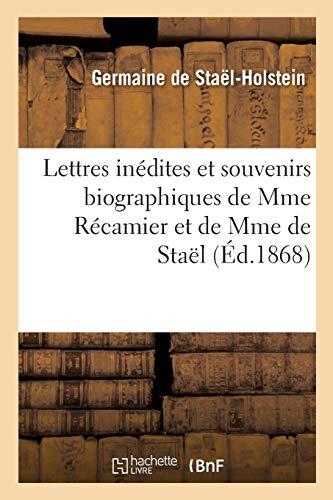 Lettres Inédites Et Souvenirs Biographiques de Mme Récamier Et de Mme de Staël (Litterature)