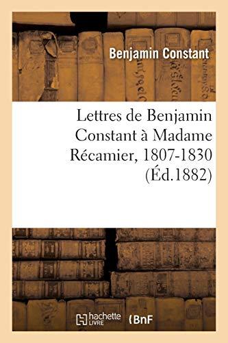 Lettres À Madame Récamier, 1807-1830 (Litterature)