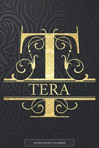 Tera: Tera Name Planner, Calendar, Notebook ,Journal, Golden Letter Design With The Name Tera