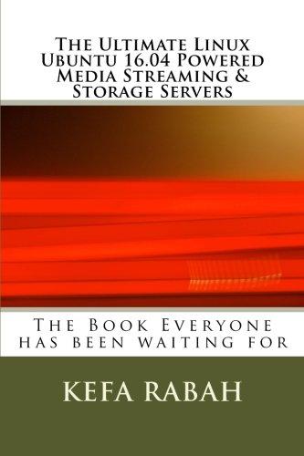 The Ultimate Linux Ubuntu 16.04 Powered Media Streaming & Storage Servers