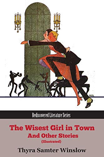 The Wisest Girl in Town and Other Stories (Illustrated)
