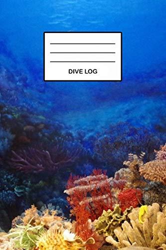 Dive Log: Detailliertes Korallen Taucherlogbuch Tauchertagebuch für bis zu 110 Tauchgänge I Gerätetauchen Tauchbuch für Taucher den Open Water oder ... Diver Log Book I Größe 6 x 9 I 110 Seiten