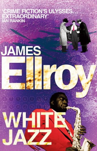 White Jazz: James Ellroy (L.A. Quartet)