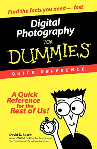 Digital Photography For Dum Qck Ref: Quick Reference (For Dummies: Quick Reference (Computers))