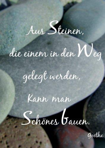 Notizbuch - A4 - kariert 'Aus Steinen die einem in den Weg gelegt werden kann man Schönes bauen.': (Goethe) - DIN A4 - Tagebuch