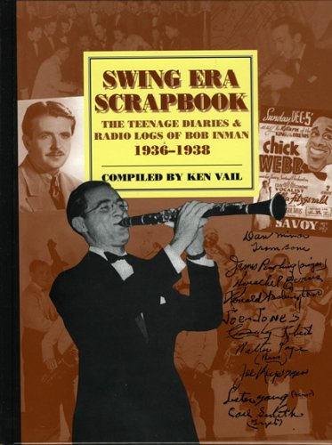 Swing Era Scrapbook: The Teenage Diaries and Radio Logs of Bob Inman, 1936-1938 (Studies in Jazz Series, Band 49)