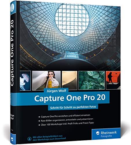 Capture One Pro 20: Profitricks und Expertenwissen zur Bildbearbeitung. In über 100 Workshops