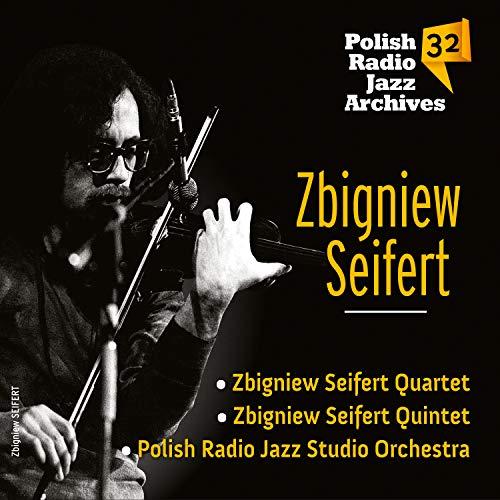 Zbigniew Seifert - Polish Radio Jazz Archives vol. 32