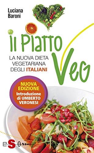 Il piatto Veg: La nuova dieta vegetariana degli italiani (Italian Edition)