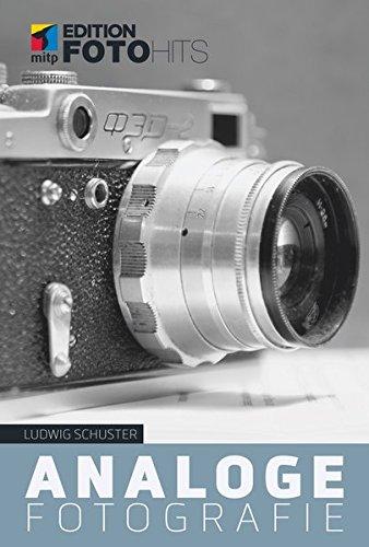 Analoge Fotografie: Fotografieren und Entwickeln (Edition FotoHits)