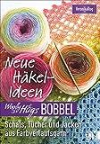 Woolly Hugs Bobbel Neue Häkel-Ideen: Schals, Tücher und Jacken aus Farbverlaufsgarn. Mit ausführlichen Anleitungen und mehrfarbigen Häkelschriften.